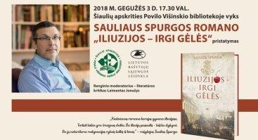 """Sauliaus Spurgos romano """"Iliuzijos – irgi gėlės"""" pristatymas"""