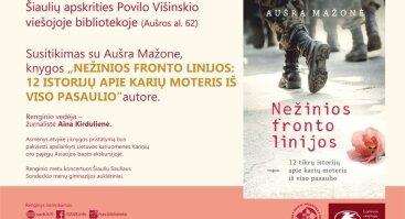 """Aušra Mažonė – """"Nežinios fronto linijos: 12 istorijų apie karių moteris iš viso pasaulio"""""""