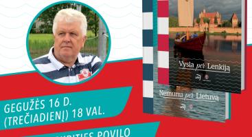 """Susitikimas su knygos """"Vysla per Lenkija"""" autoriumi Selemonu Paltanavičiumi"""