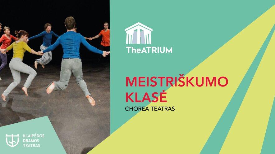 """II tarptautinis teatro festivalis """"TheATRIUM"""": Profesionalių aktorių kūrybinės dirbtuvės """"Meistriškumo klasė"""""""