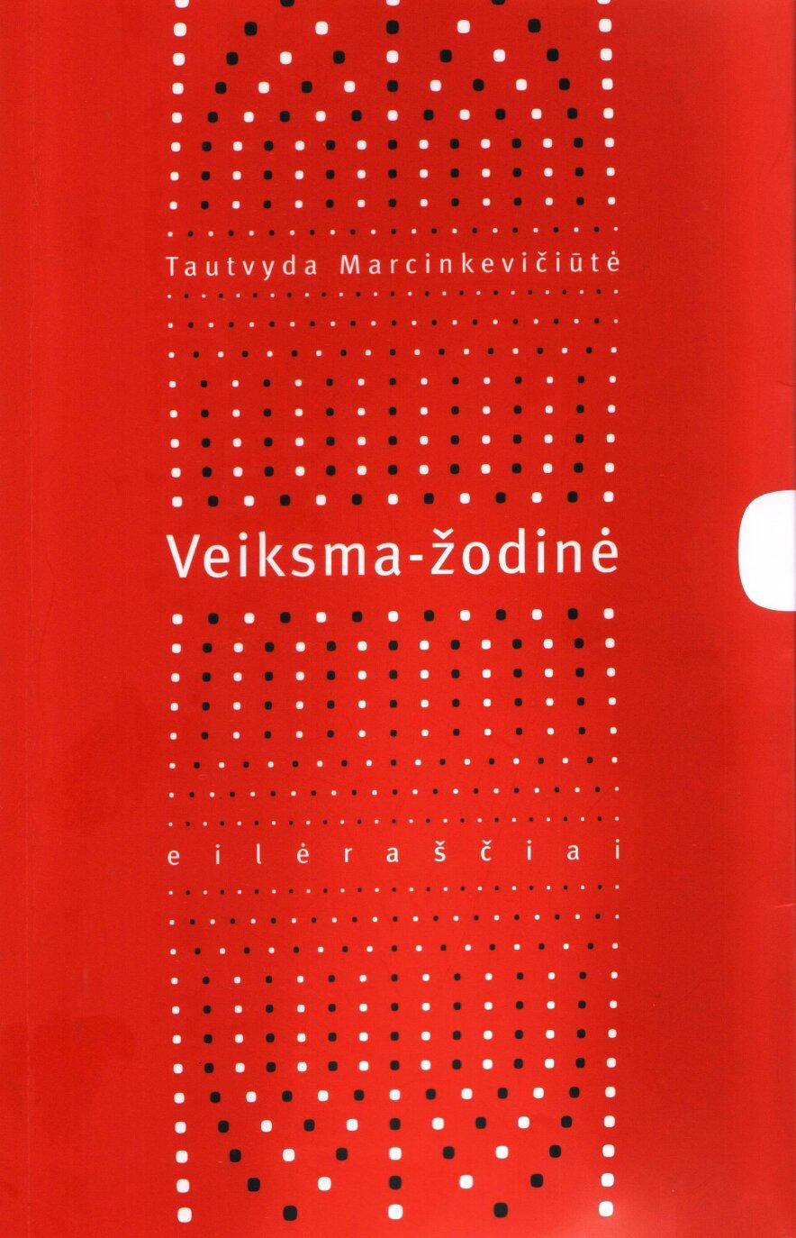 """T. Marcinkevičiūtės knygos """"Veiksma-žodinė"""" sutiktuvės"""