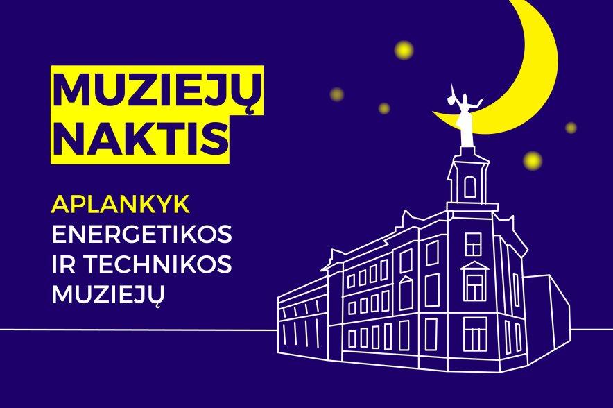 Muziejų naktis Energetikos ir technikos muziejuje
