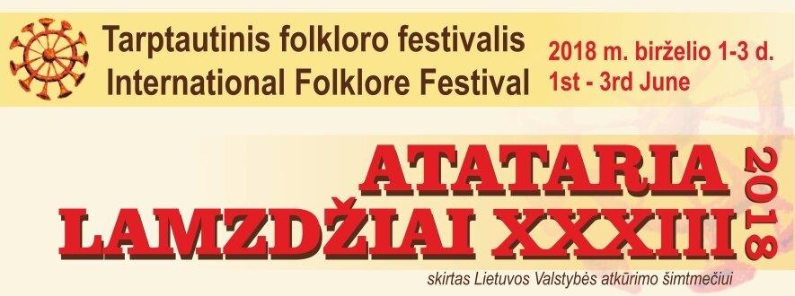 """XXXIII TARPTAUTINIS FOLKLORO FESTIVALIS  """"ATATARIA LAMZDŽIAI 2018"""""""