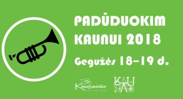 """Pučiamųjų instrumentų orkestrų festivalis """"Padūduokim Kaunui 2018"""""""