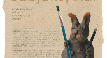"""Rasos ir Eimio Prišmontų paroda """"Subjektyviai"""""""