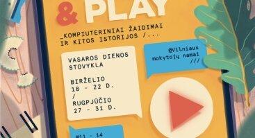 """DIENOS STOVYKLA """"PRESS AND PLAY - kompiuteriniai žaidimai ir kitos istorijos"""