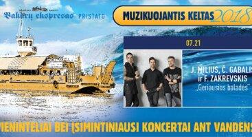 Muzikuojantis keltas 2018: JERONIMAS MILIUS, ČESLOVAS GABALIS ir FELIKSAS ZAKREVSKIS