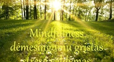 Mindfulness (dėmesingumu) grįstas streso valdymas