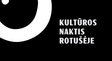 Kultūros naktis Rotušėje