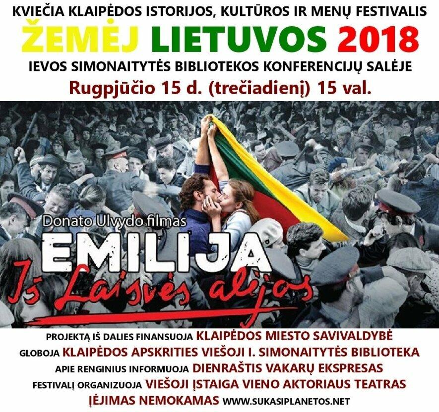 """ŽEMĖJ LIETUVOS 2018 : FILMO """"EMILIJA IŠ LAISVĖS ALĖJOS"""" PERŽIŪRA"""