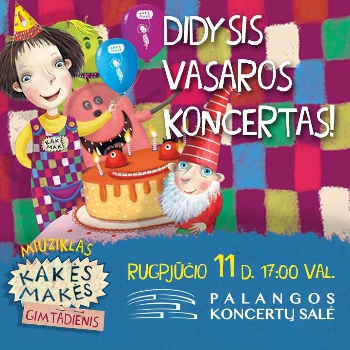 """Miuziklas """"Kakės Makės gimtadienis"""". Didysis vasaros koncertas"""