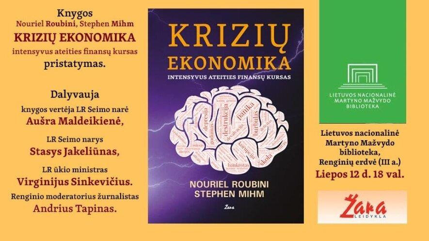 """Knygos N. Roubini, S. Mihm """"Krizių ekonomika"""" pristatymas"""