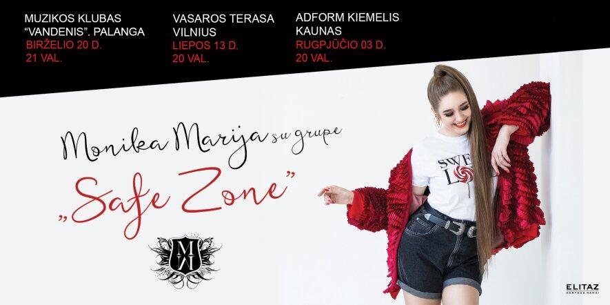 "Monika Marijs su grupe. ""Safe zone"" vasaros turas"