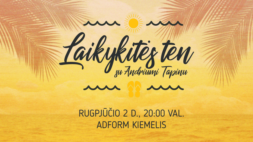 Laikykitės Ten su Andriumi Tapinu Adform kiemelyje Kaune