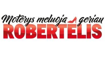 MOTERYS MELUOJA GERIAU. ROBERTĖLIS