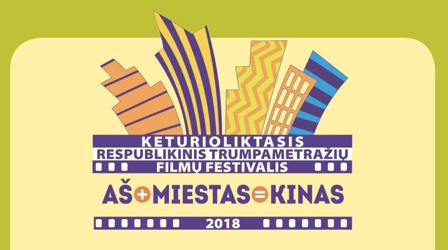 """Respublikinis trumpametražių filmų festivalis """"Aš+Miestas=Kinas 2018"""""""
