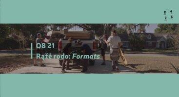 """Rąžė rodo: filmas """"Formats"""""""