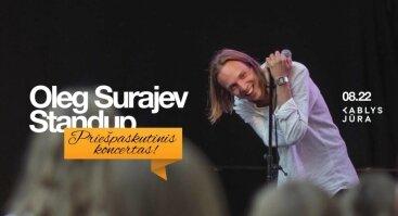 """Oleg Surajev """"Priešpaskutinis stand up"""""""