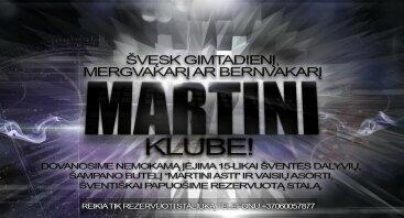 """Švęsk gimtadienį, mergvakarį ar bernvakarį """"Martini"""" klube!"""