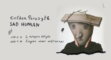 """Golden Parazyth """"Sad Human"""""""