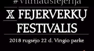 """X tarptautinis fejerverkų festivalis """"Vilniaus fejerija 2018"""""""