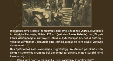 """Diskusija """"Pirmasis pasaulinis karas Lietuvoje: visuomenė ir karo atmintis"""""""