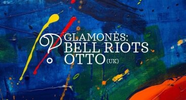 Glamonės: Bell Riots ir Otto