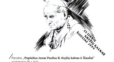 Popiežius Jonas Paulius II, Kryžių kalnas ir Šiauliai
