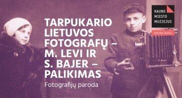 Tarpukario Lietuvos fotografų – M. Levi ir S. Bajer – palikimas