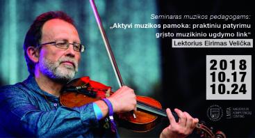 """Seminaras muzikos pedagogams """"Aktyvi muzikos pamoka: praktiniu patyrimu grįsto muzikinio ugdymo link"""""""