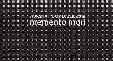 """Paroda """"Aukštaitijos dailė 2018. Memento mori"""""""