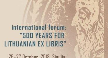 "Ekslibrisų forumas ""Lietuvos ekslibrisui – 500"""