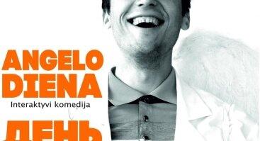 "Interaktyvi komedija ""ANGELO DIENA"""