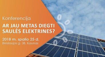 """Konferencija """"Ar jau metas diegti saulės elektrines?"""""""
