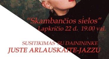 Susitikimas su dainininke Juste Arlauskaite-Jazzu