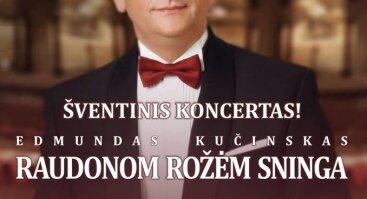 """Edmundo Kučinsko šventinis koncertas """"Raudonom rožėm sninga"""""""