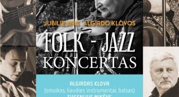 JUBILIEJINIS ALGIRDO KLOVOS FOLK-JAZZ KONCERTAS