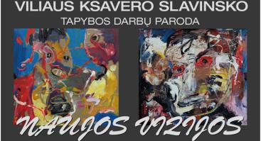 """Viliaus Ksavero Slavinsko parodos """"Naujos vizijos"""" pristatymas"""