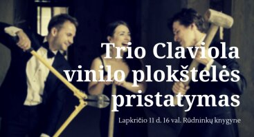 Trio Claviola vinilo plokštelės pristatymas