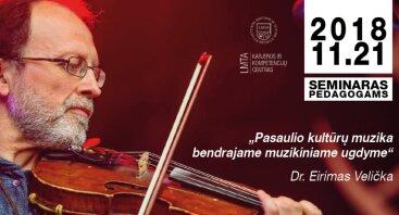 """""""Pasaulio kultūrų muzika bendrajame muzikiniame ugdyme""""."""