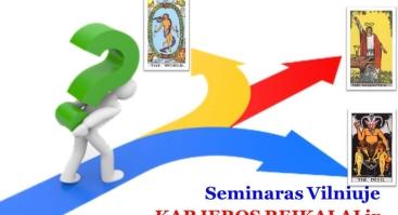 KARJEROS REIKALAI IR TARO KORTŲ IŠMINTIS. Praktinis seminaras