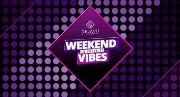 DejaVu Weekend Vibes