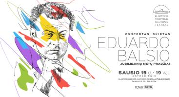 Koncertas, skirtas Eduardo Balsio jubiliejinių metų pradžiai