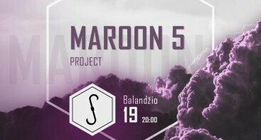 """Gyvo garso koncertas """"Maroon 5 project"""""""