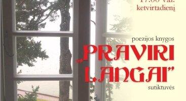 """Kviečiame į poezijos knygos """"Praviri langai"""" sutiktuves"""