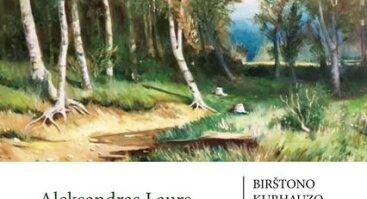 Aleksandro Laurs tapybos darbų paroda