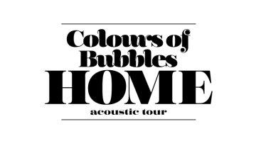 """Colours of Bubbles """"HOME"""""""