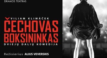 """J. Miltinio dramos teatro komdija """"ČECHOVAS BOKSININKAS"""""""
