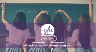 Pažink pasaulį su YFU // mokyklos suolas kitame žemyne
