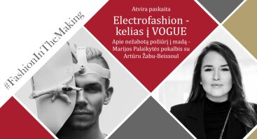 Electrofashion - kelias į VOGUE / su Artūru Žabu-Beissoul